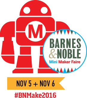 Barnes & Noble Mini Maker Faire Nov. 5th, 6th
